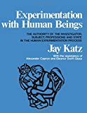 Experimentation With Human Beings; The Authority of the Investigator, Subject, Professions, and State in the Human Experimentation Process.