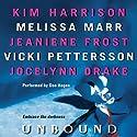 Unbound (       UNABRIDGED) by Kim Harrison, Melissa Marr, Jeaniene Frost, Vicki Pettersson, Jocelynn Drake Narrated by Don Hagen