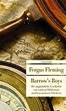 Barrow's Boys: Die unglaubliche Geschichte von wahrem Heldenmut und bravourösem Scheitern (Unionsverlag Taschenbücher)