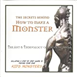 img - for The Secrets Behind 'How To Make A Monster': The Art And Technology Of Animatronics book / textbook / text book