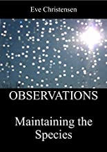 OBSERVATIONS Maintaining the Species
