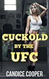 Cuckold by the UFC: Taboo Cuckold Smut (English Edition) -