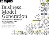 Business Model Generation: Ein Handbuch für Visionäre