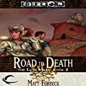 The Road to Death: Eberron: The Lost Mark, Book 2 (       UNABRIDGED) by Matt Forbeck Narrated by Claire Christie