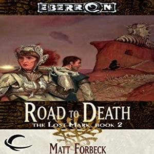 The Road to Death: Eberron: The Lost Mark, Book 2 | [Matt Forbeck]