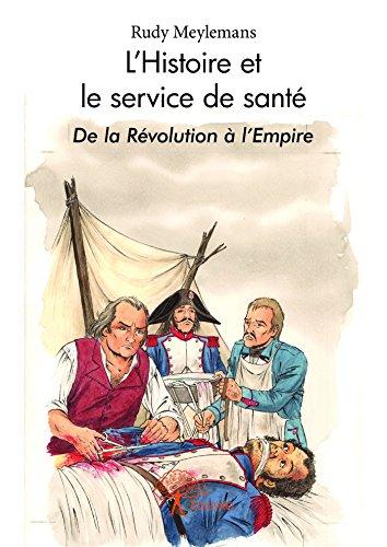 L'Histoire et le service de santé: De la Révolution à l'Empire