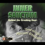 Inner Sanctum: Behind the Creaking Door | [Radio Spirits, Inc.]