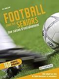 Football pour les Seniors - une Saison d'Entrainement...