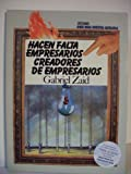 img - for Hacen Falta Empresarios Creadores De Empresarios (Con una cierta mirada) (Spanish Edition) book / textbook / text book