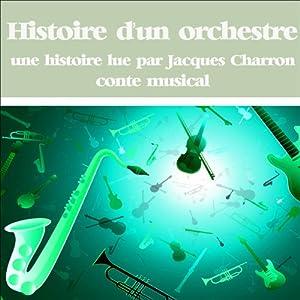 Histoire d'un orchestre | Livre audio