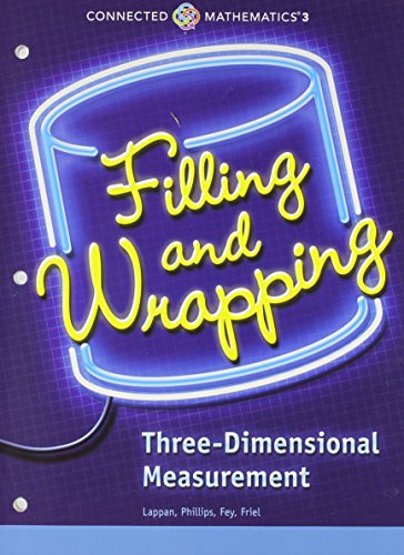 CONNECTED MATHEMATICS 3 STUDENT EDITION GRADE 7 FILLING AND WRAPPING:   THREE-DIMENSIONAL MEASUREMENT COPYRIGHT 2014, by PRENTICE HALL