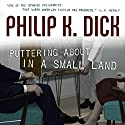 Puttering About in a Small Land Audiobook by Philip K. Dick Narrated by Amy McFadden, Kate Rudd, Luke Daniels