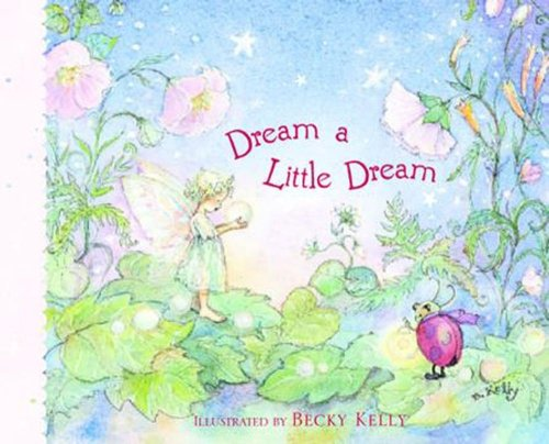 Dream A Little Dream, Becky Kelly