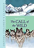 The Call of the Wild (Oxford Childrens Classics)