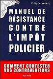 echange, troc Philippe Vénère - Manuel de résistance contre l'impôt policier : comment contester vos contraventions