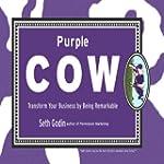 Purple Cow: Transform Your Business b...
