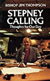 Stepney Calling: Thoughts for Our Day (0264672089) by Thompson, Jim