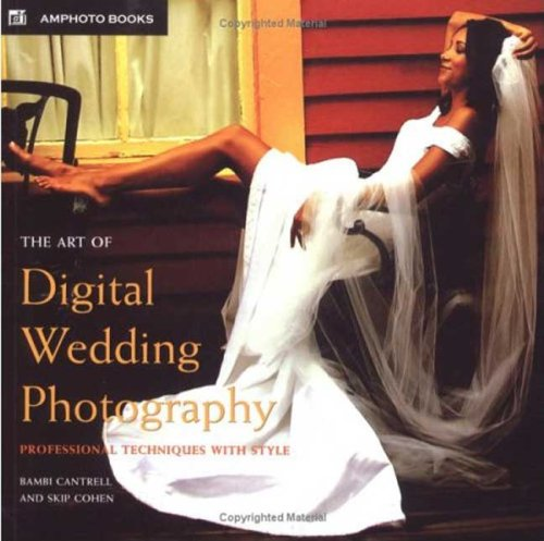 The Art of Digital Wedding Photography: Professional Techniques with Style (Amphoto)