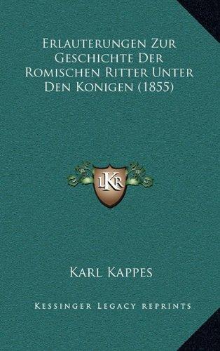 Erlauterungen Zur Geschichte Der Romischen Ritter Unter Den Konigen (1855)