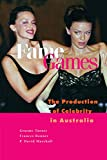 Fame Games: The Production of Celebrity in Australia (0521794862) by Turner, Graeme