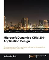 Microsoft Dynamics CRM 2011 Application Design Front Cover