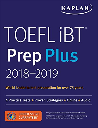 TOEFL iBT Prep Plus 2018-2019 4 Practice Tests + Proven Strategies + Online + Audio (Kaplan Test Prep) [Kaplan Test Prep] (Tapa Blanda)