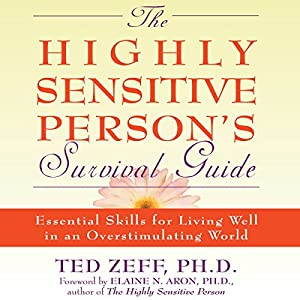 The Highly Sensitive Person's Survival Guide Audiobook