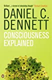 Consciousness Explained (Penguin Science) (0140128670) by Dennett, Daniel Clement