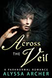 Across the Veil: A Paranormal Romance