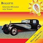 Wissen! - Bugatti - Das Wunder von Tu...