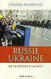 Russie/Ukraine : de la guerre à la paix ?