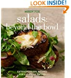 Salads: Beyond the Bowl: Extraordinary Recipes for Everyday Eating