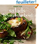 Salads: Beyond the Bowl: Extraordinar...