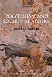 Polytheism and Society at Athens (0199216118) by Parker, Robert