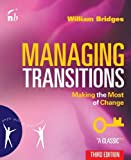 img - for Managing Transitions: Making the Most of Change 3rd Revised edition by Bridges, William (2010) Paperback book / textbook / text book