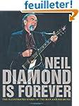 Neil Diamond Is Forever: The Illustra...