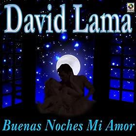 Amazon.com: Buenas Noches Mi Amor: David Lama: MP3 Downloads