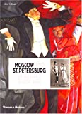 John E. Bowlt Moscow and St.Petersburg in Russia's Silver Age: 1900 - 1920
