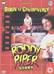 WWE - Born To Controversy: The Roddy Piper Story DVD (3 Discs)