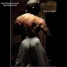 Close Encounters of the Best Kind, Vol.2 Audiobook by R. J. Cooper Narrated by R. J. Cooper