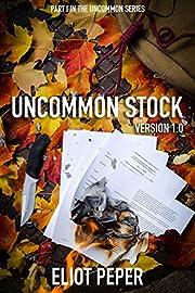 Uncommon Stock: Version 1.0 (The Uncommon Series)