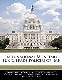 International Monetary Fund: Trade Policies of IMF