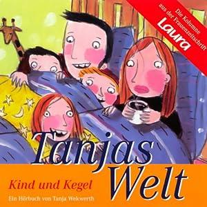 Kind und Kegel (Tanjas Welt) Hörbuch