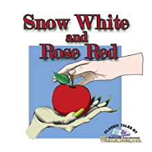 Snow White and Rose Red (       UNABRIDGED) by Jacob Grimm, Wilhelm Grimm Narrated by Catherine Lutz