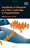 img - for Handbook of Research on Crisis Leadership in Organizations (Elgar original reference) (Research Handbooks in Business and Management Series) book / textbook / text book