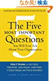 The Five Most Important Questions You Will Ever Ask About Your Organization (J-B Leader to Leader Institute/PF Drucker Fou...