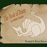 The Book of Beasts (       UNABRIDGED) by E. Nesbit Narrated by Karen Krause