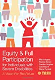 img - for Equity and Full Participation for Individuals with Severe Disabilities: A Vision for the Future book / textbook / text book