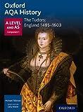 Oxford AQA History for A Level: The Tudors: England 1485-1603 (Aqa a Level History)