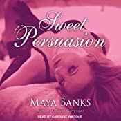 Sweet Persuasion: Sweet Series, Book 2 | [Maya Banks]